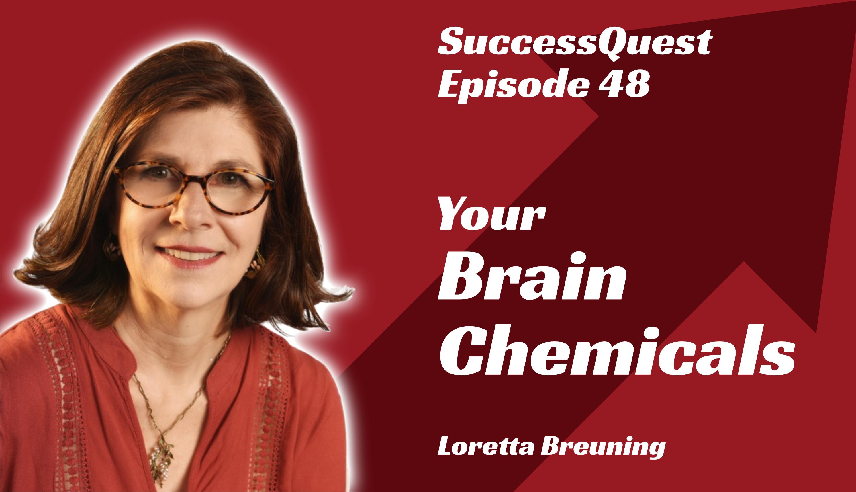 your brain chemicals Loretta Breuning success quest