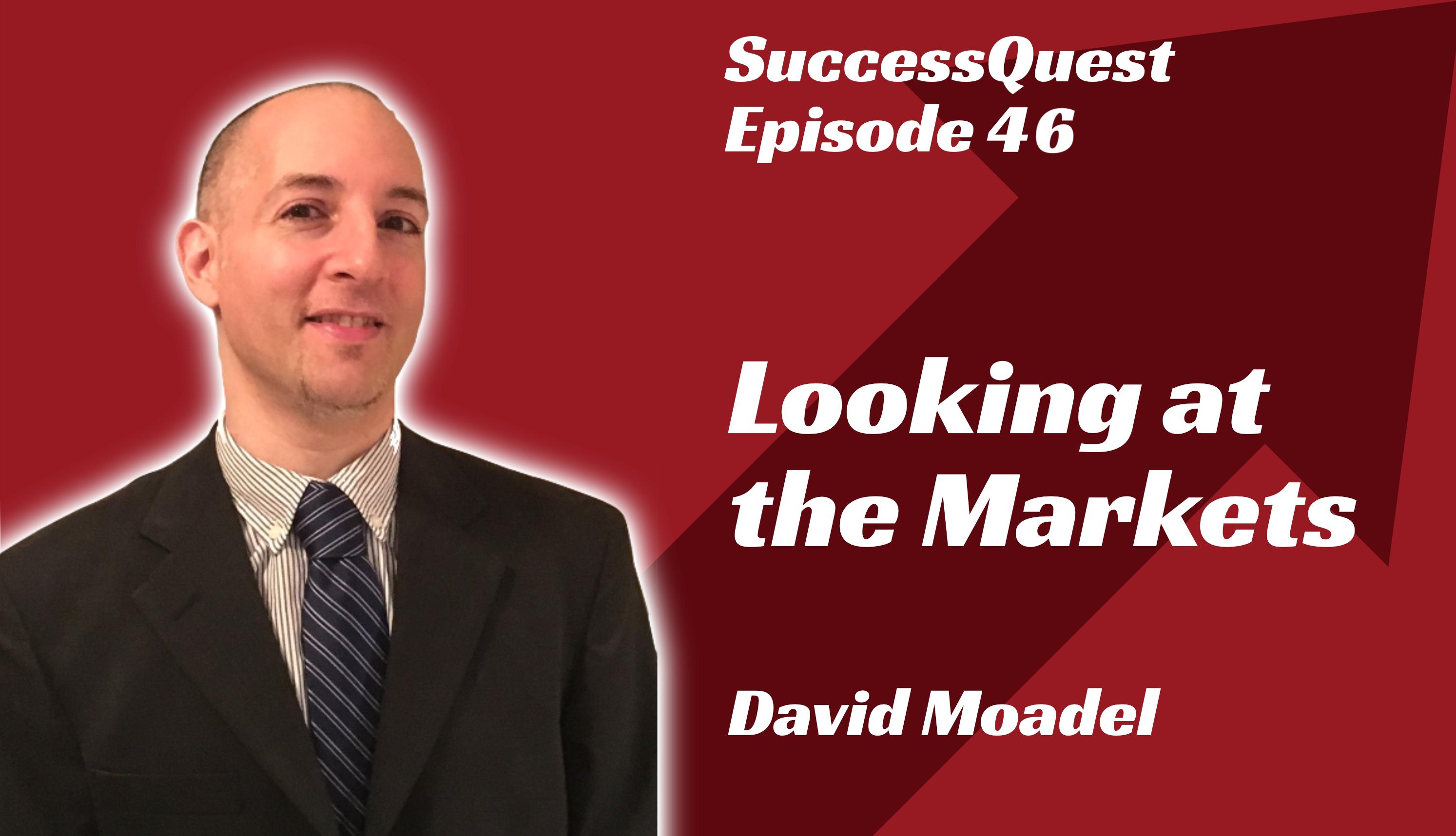 David Moadel Looking at the Markets SuccessQuest