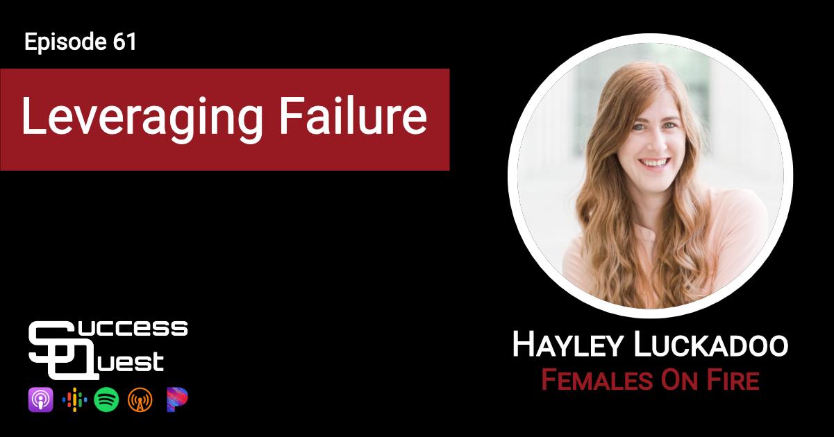 Hayley Luckadoo Leveraging Failure SuccessQuest