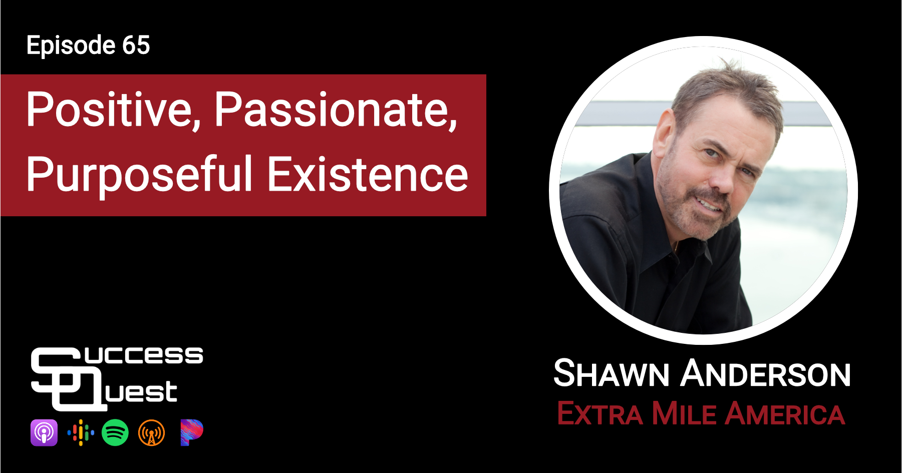 Positive, Passionate, Purposeful Existence Shawn Anderson Extra Mile America SuccessQuest