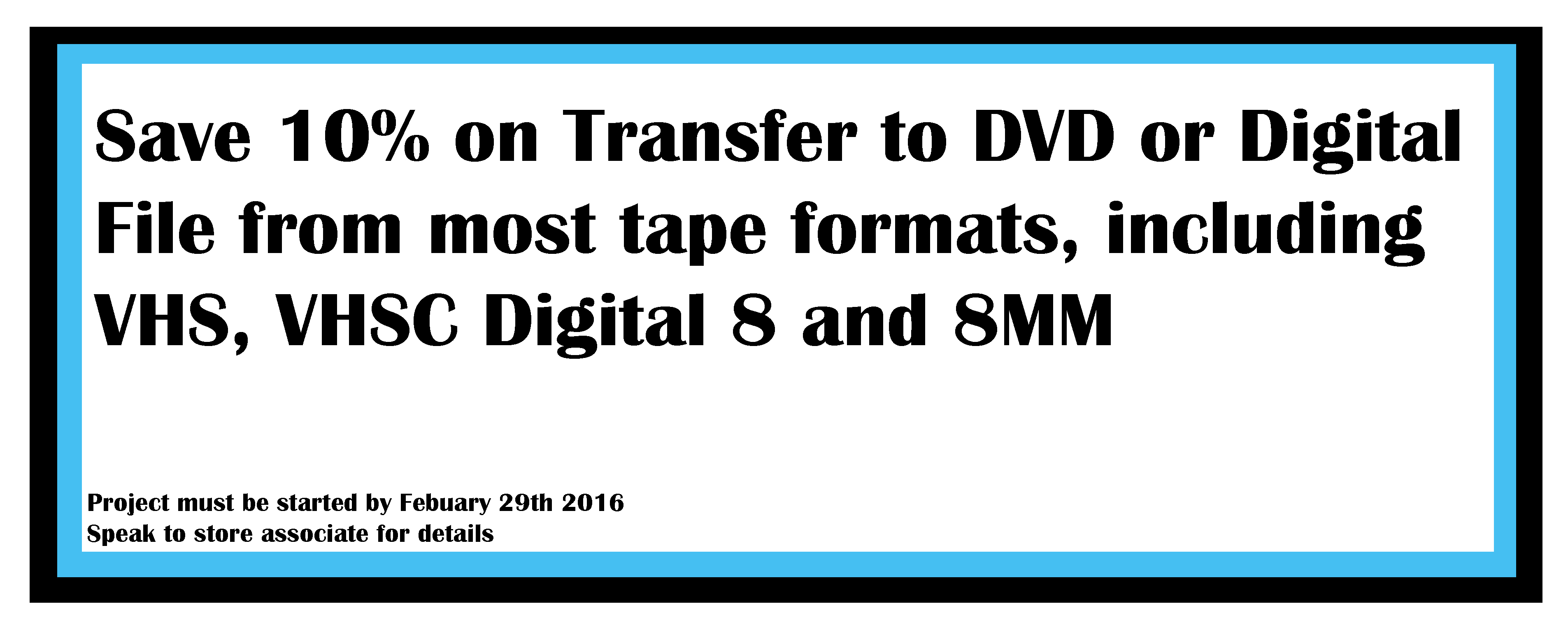 Save 10% on trasfer to dvc or digital file from most tape formats