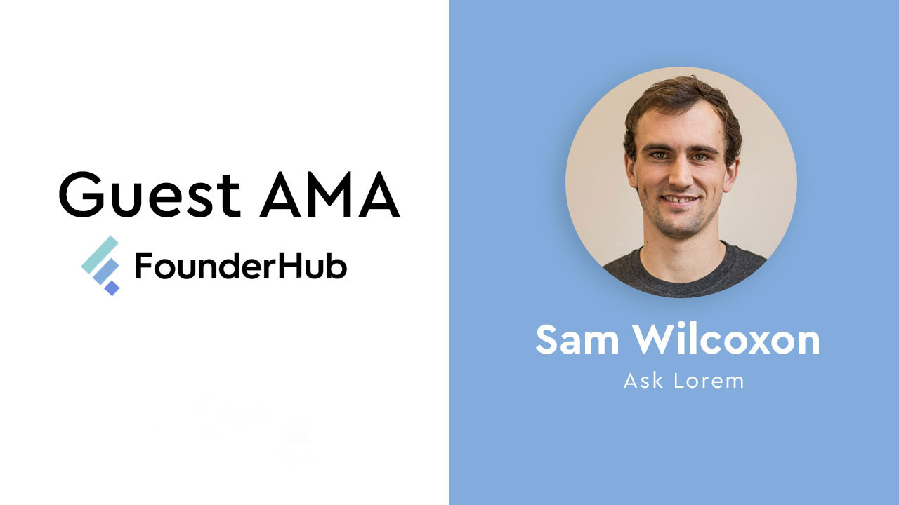 Sam Wilcoxon Ask Lorem CEO Guest AMA