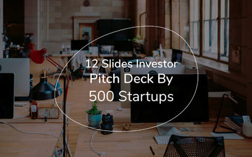 investor pitch deck by 500 startups