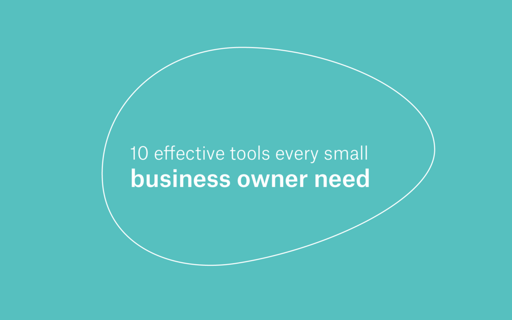 10 Effective Tools Every Small Business Owner Need