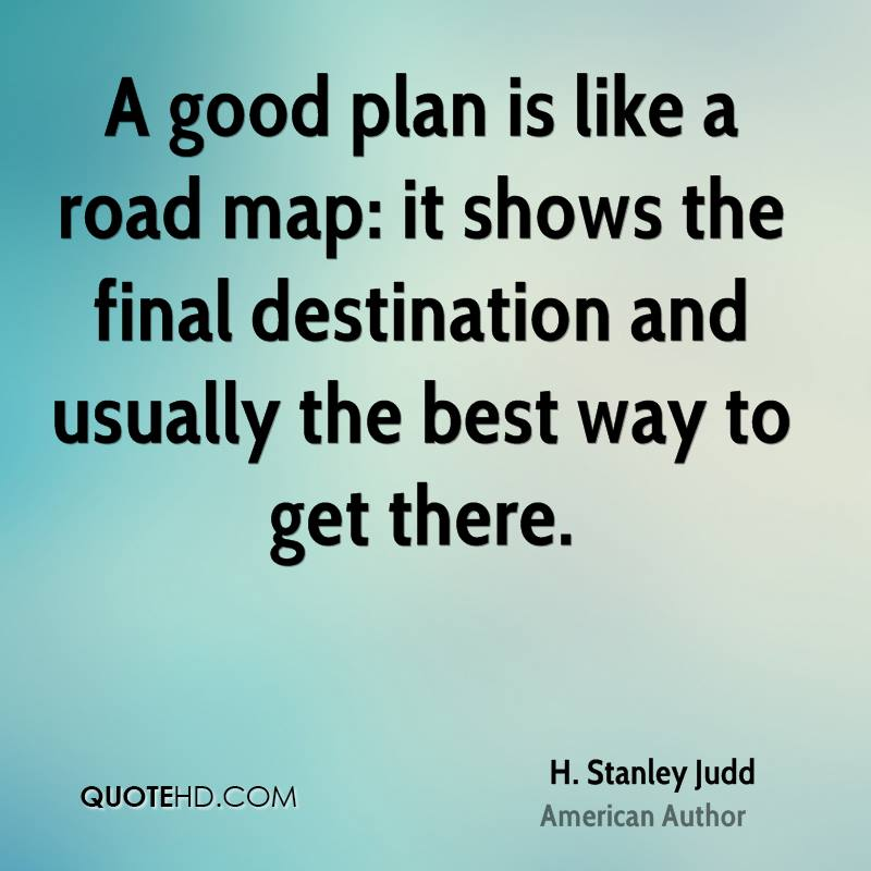 h-stanley-judd-a-good-plan-is-like-a-road-map-it-shows-the-final