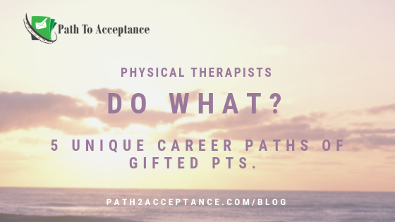 Physical Therapists Do What?