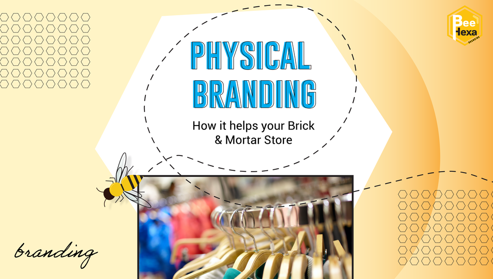 Branding: How does it help your Brick and Mortar Business?