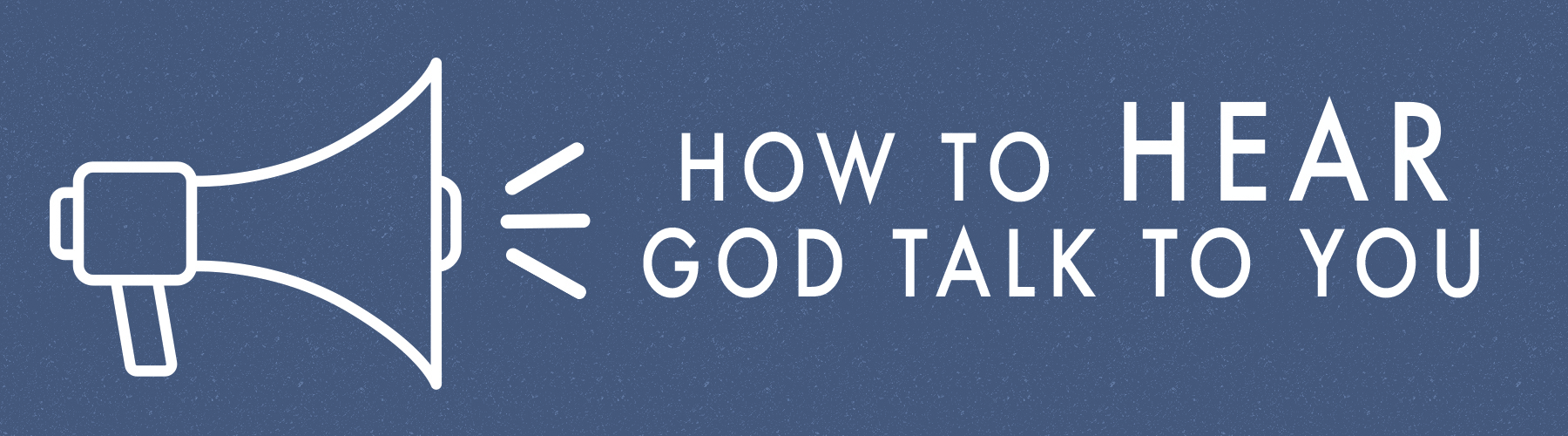 How To Hear God Talk To You