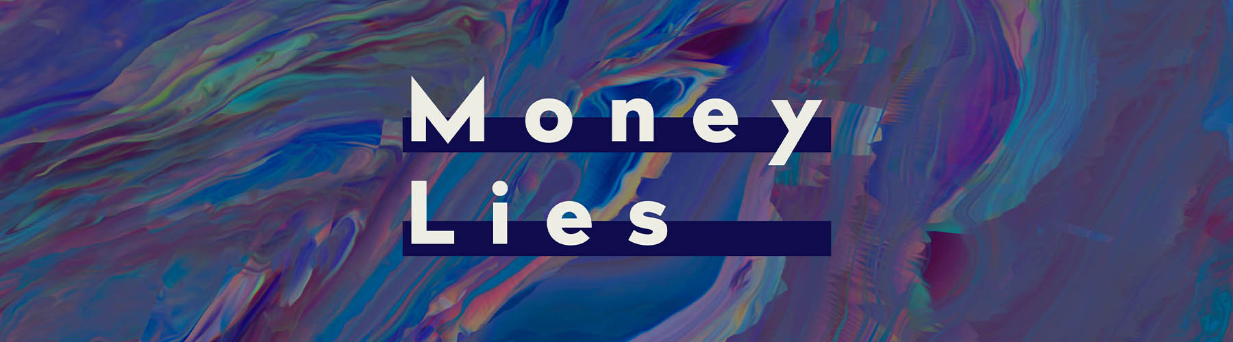 Money Lies