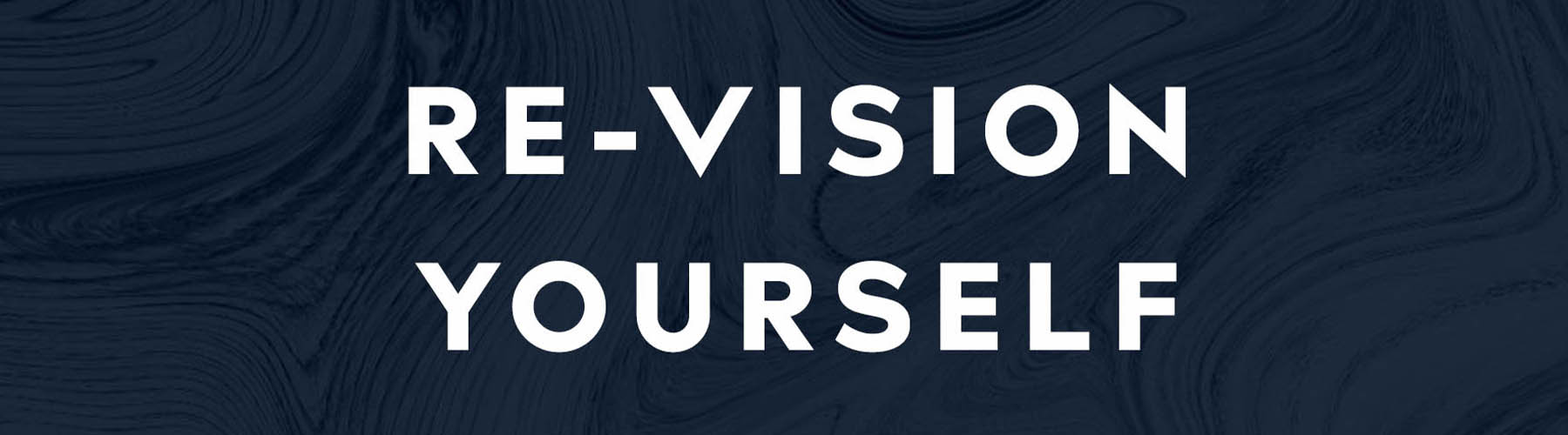 Re-Vision Yourself