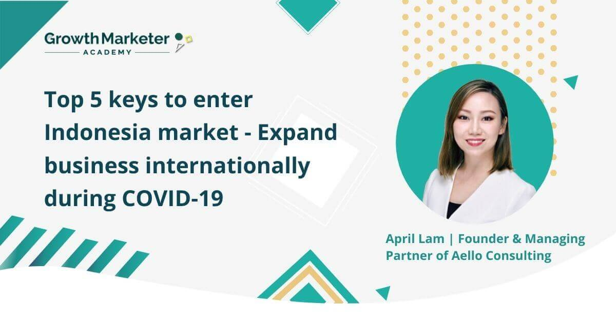 Top 5 keys to enter Indonesia market - Expand business internationally during COVID-19