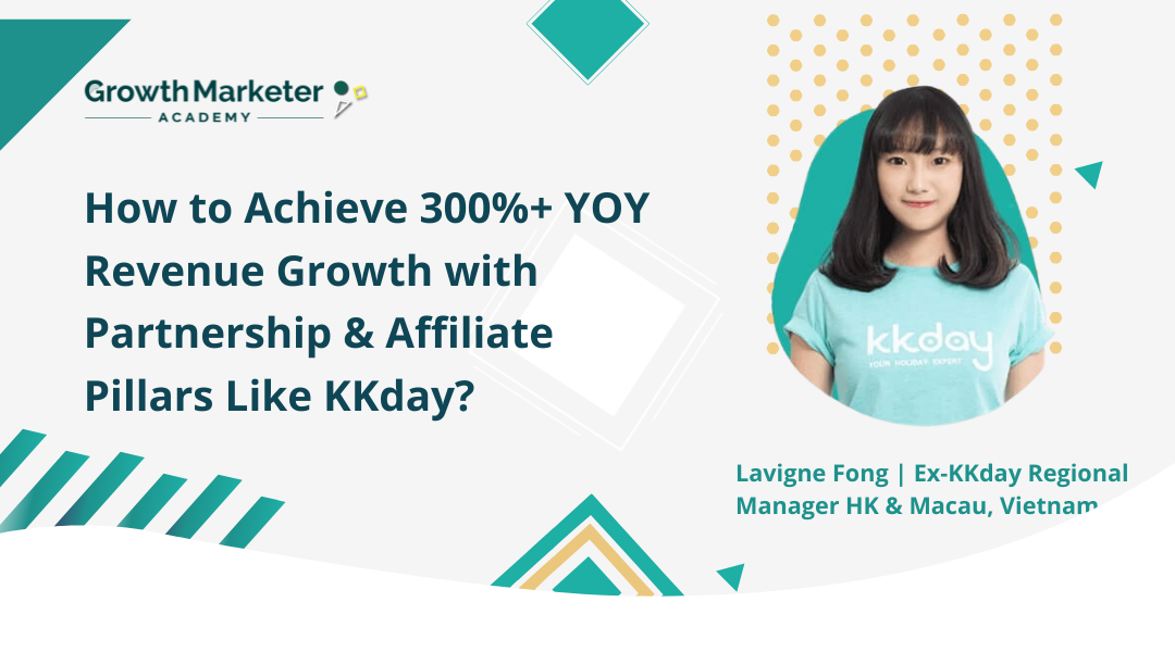 How to Achieve 300%+ YOY Revenue Growth with Partnership & Affiliate Pillars Like KKday?