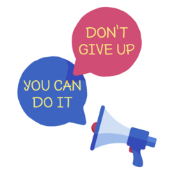 "A loudspeaker, a speech bubble saying ""You can do it"" and another speech bubble saying ""Don't give up""."