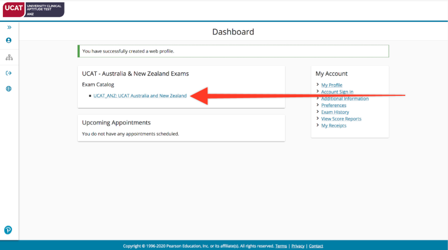 A screenshot of your PearsonVUE Dashboard, with a red arrow pointing towards the UCAT ANZ exam.