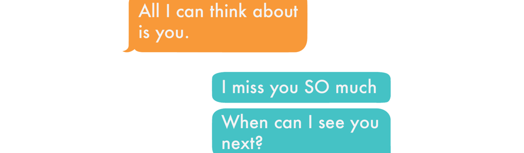 "text message between a couple in long distance relationship that says ""All I can think about is you"" and then ""I miss you so much. When can I see you next?"""