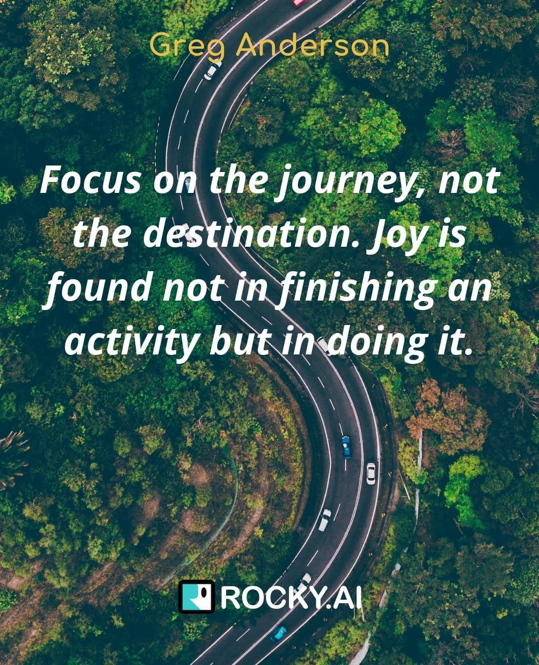 "What is your focus of today? ""Focus on the journey, not the destination. Joy is found not in finishing an activity but in doing it."" #focus #leadership #entrepreneur #business #success #inspiration #work #entrepreneurlife #entrepreneurship #businessowner #entrepreneurquotes #entrepreneurlifestyle #mindset #startuplife #goals #quoteoftheday #tech #startups #grind #leadershipdevelopment #personalgrowth #leadershipcoach #mindsetiseverything #conciousculture #alwayslearning #selfdevelopment #leadbyexample #businesscoach #femaleentrepreneur #lifecoach"