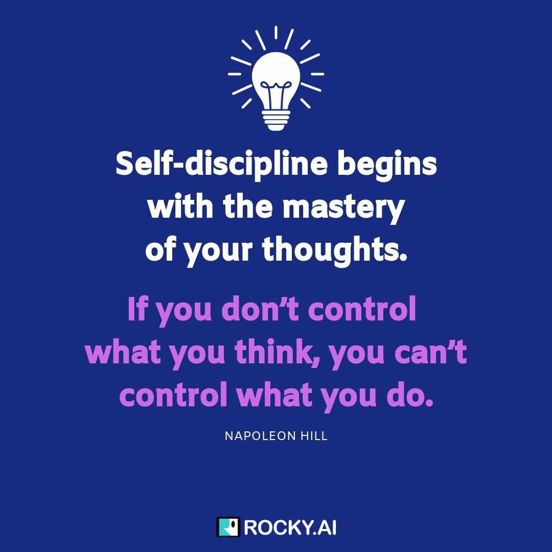 Discipline starts with taking control of your thoughts � How to control your thoughts when you feel overwhelmed or stressed:� - Stop and take a deep breath.� - Observe your thoughts without judgment.� - Temporarily divert your thoughts with another activity and come back to the topic.�