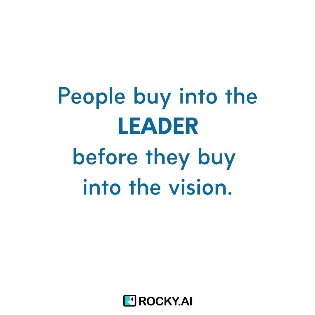 People buy into the leader