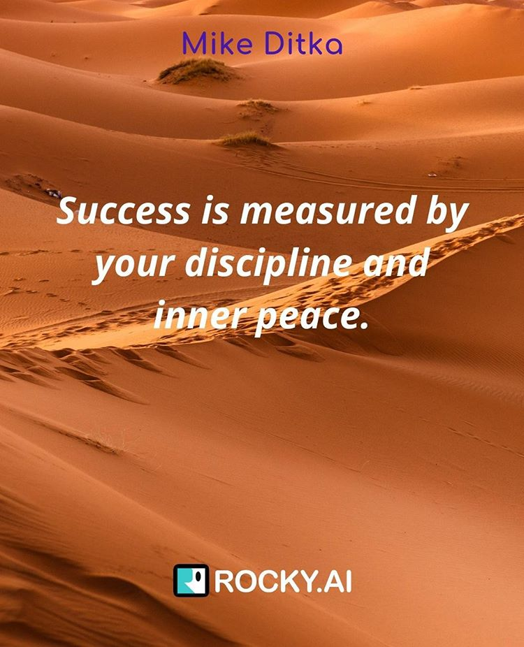 """What is your inner peace? """"Success is measured by your discipline and inner peace."""""""