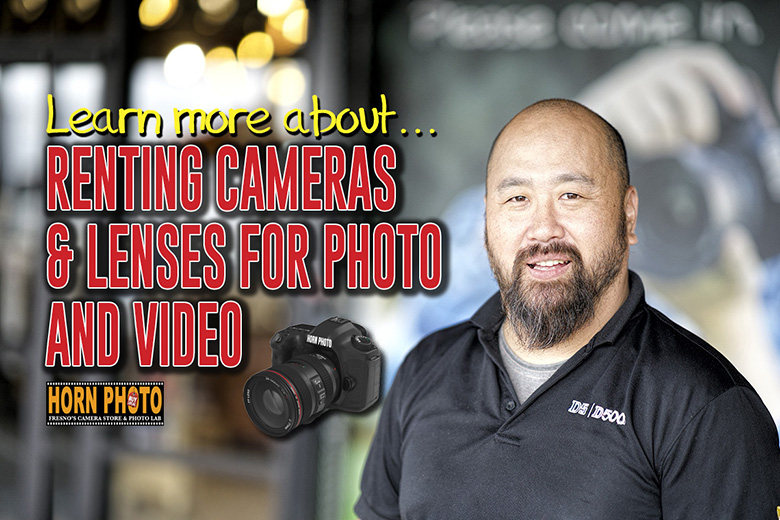 RENTING CAMERAS & LENSES FOR PHOTO & VIDEO