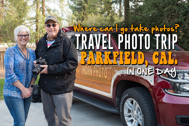 TRAVEL PHOTO TRIP - PARKFIELD, CALIFORNIA
