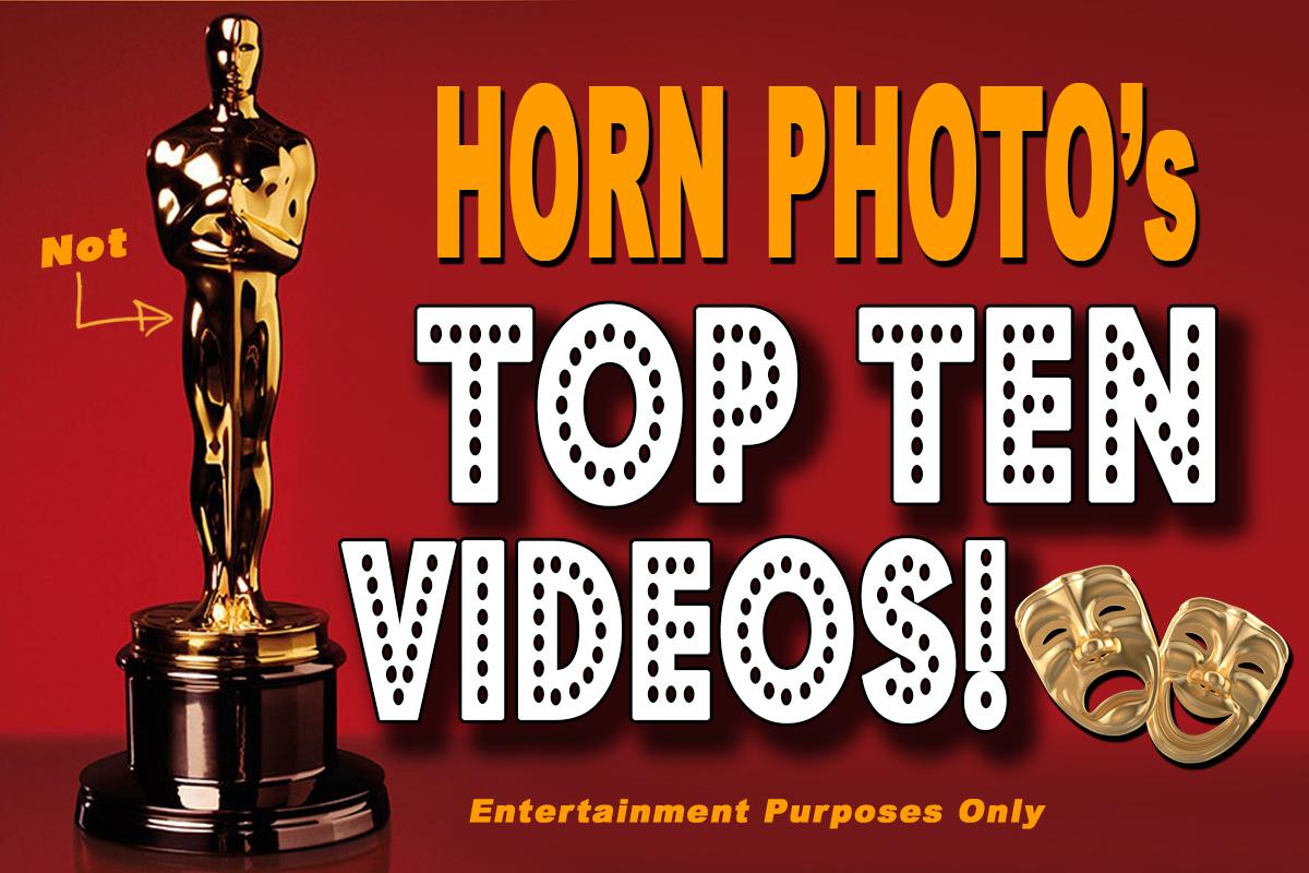HORN PHOTO'S TOP 10 VIDEOS!