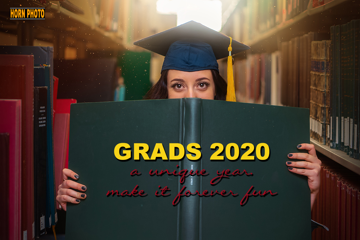 GRADS 2020 - A Unique Year.  Make it Forever Fun