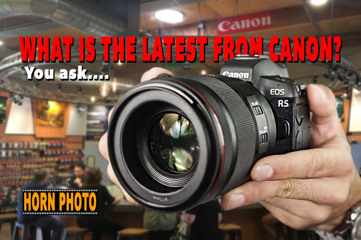 WHAT IS THE LATEST FROM CANON?