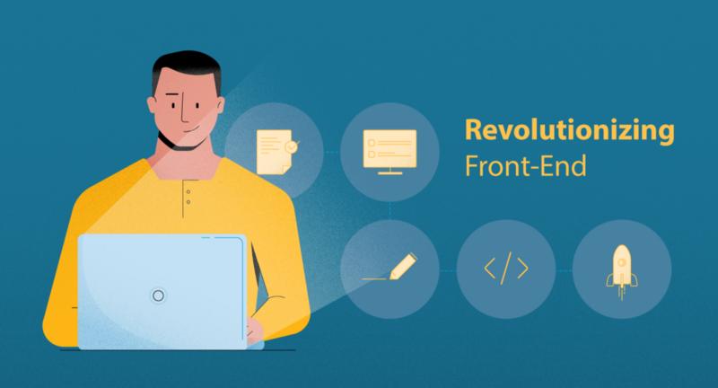 Revolutionizing Front-End