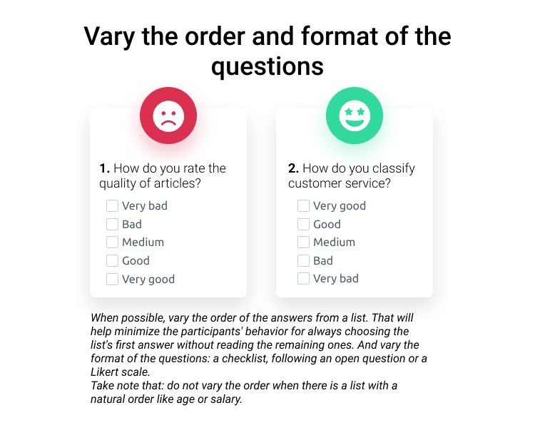 Vary the order and format of the questions survey