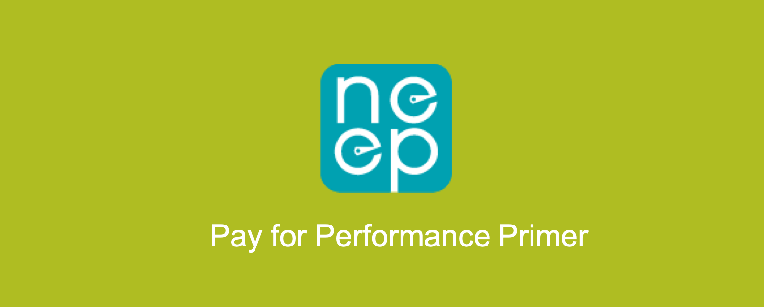 P4P Is Not the Boogeyman: Primer on Pay-for-Performance from NEEP