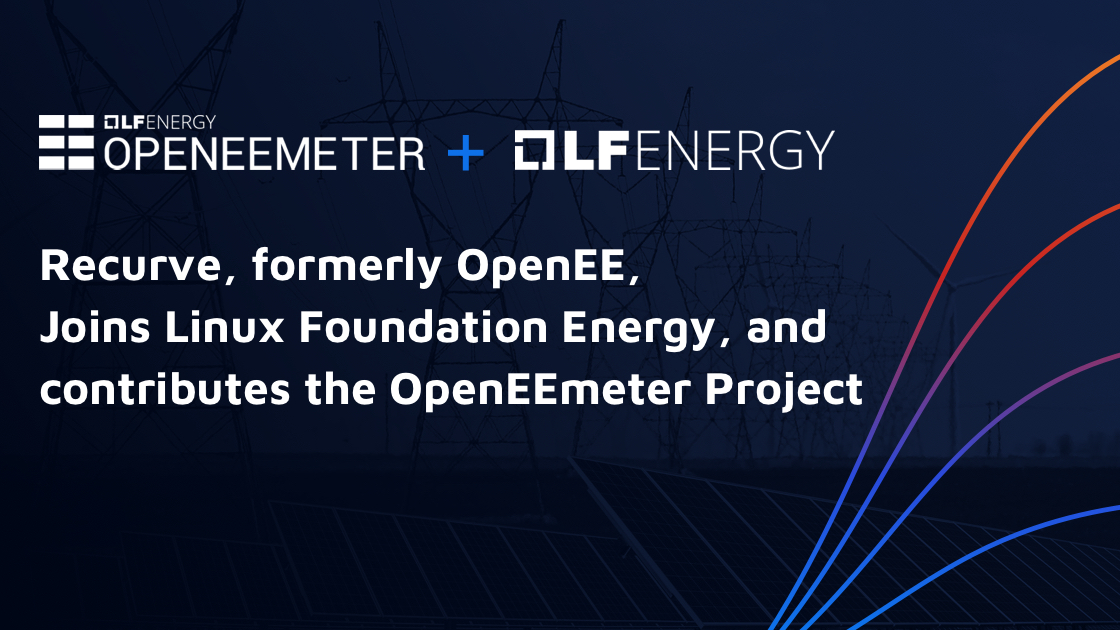 Recurve Joins Linux Foundation Energy and Contributes the OpenEEmeter