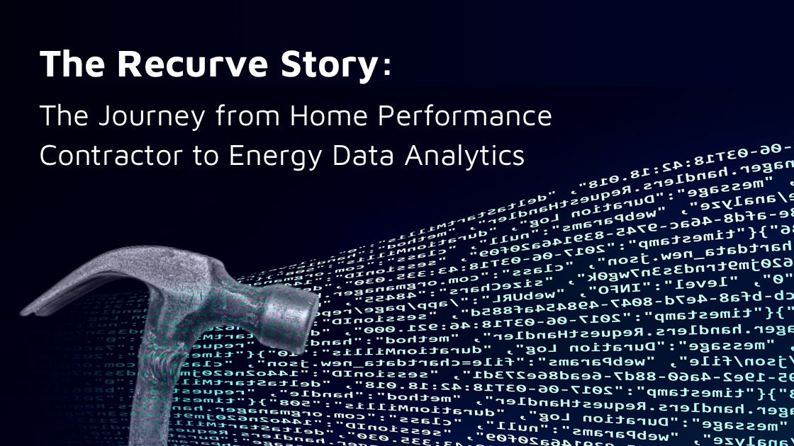 The Journey from Home Performance Contractor to Energy Data Analytics