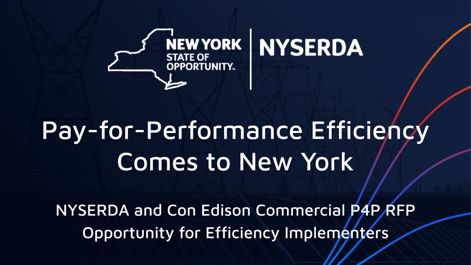 NYSERDA P4P is an Important Opportunity for Efficiency Implementers