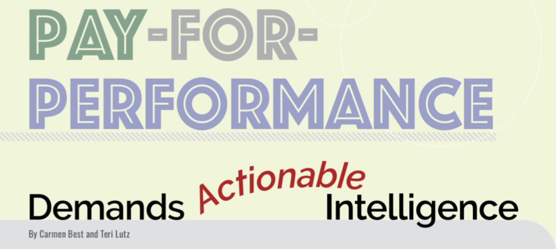 Pay-for-Performance Demands Actionable Intelligence