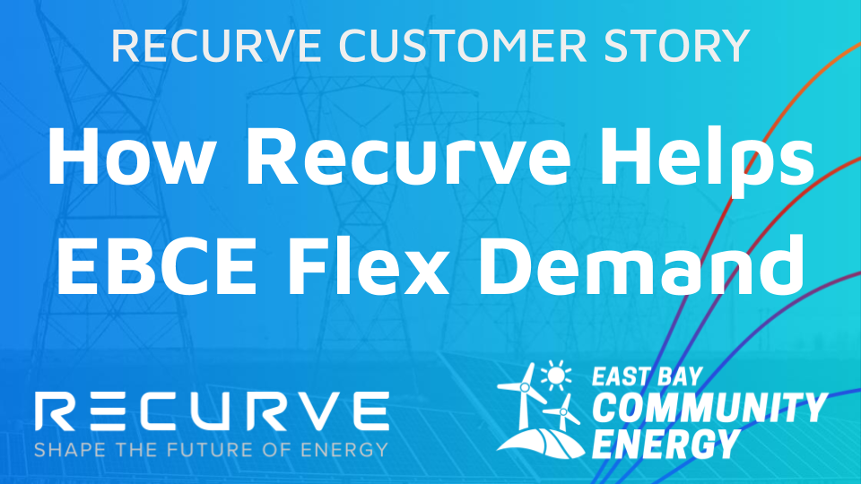 How EBCE Is Working with Recurve to Address Peak Demand and GHGs Through Demand Flexibility