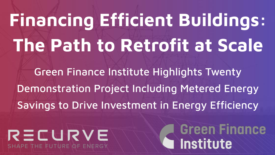 New Green Finance Institute Report: Financing Energy-Efficient Buildings Is the Path to Retrofit at Scale