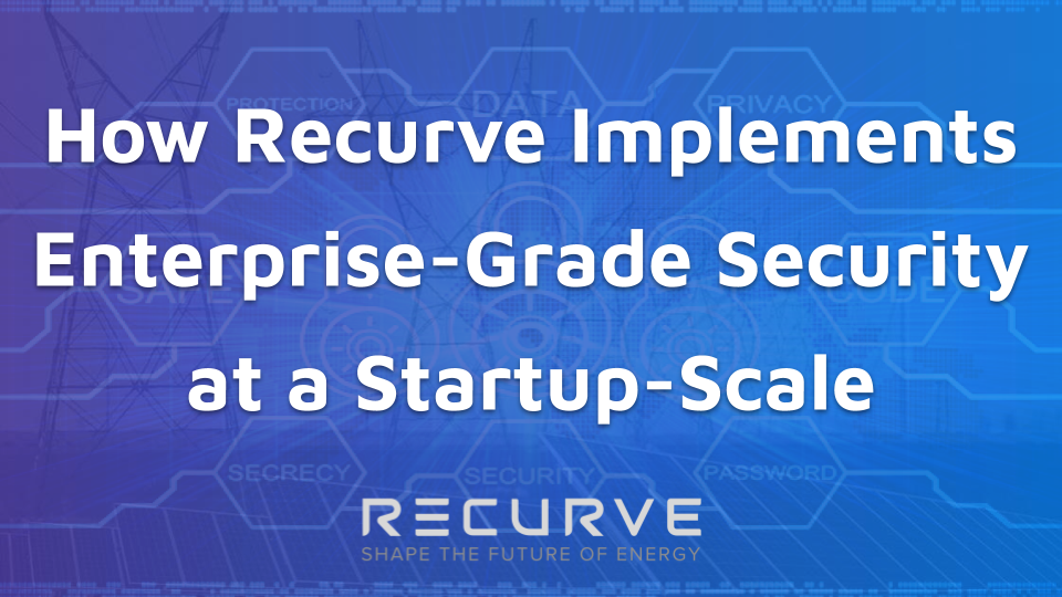 How Recurve Implements  Enterprise-Grade Security  at a Startup-Scale