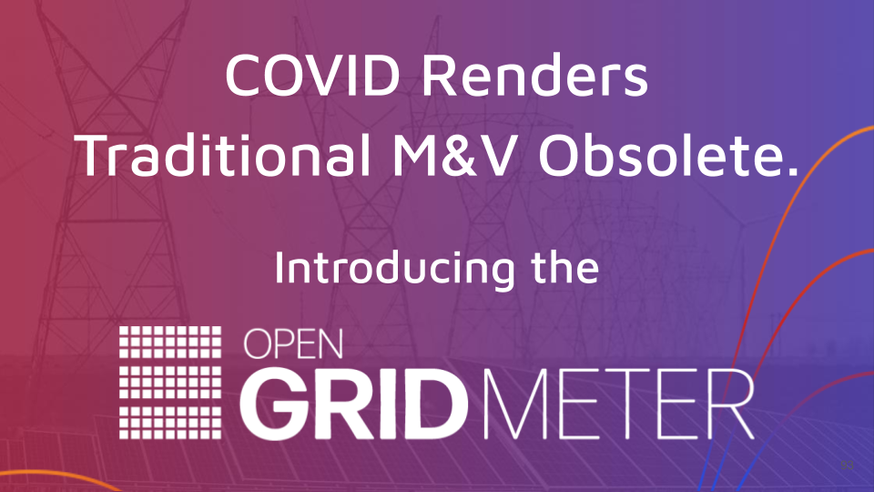 COVID Renders Traditional M&V Obsolete. Introducing the GRIDmeter.