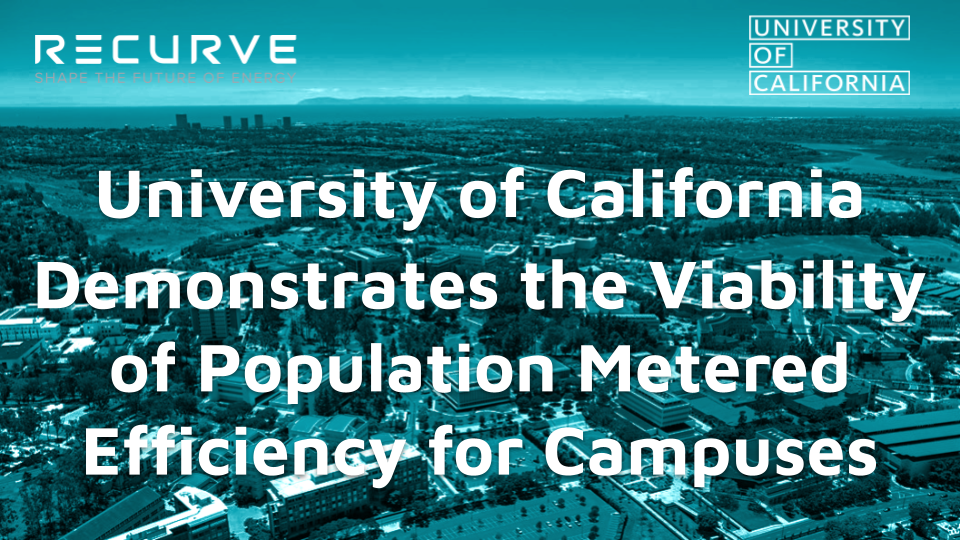 University of California and Recurve Demonstrate the Viability of Population Metered Efficiency for College Campuses