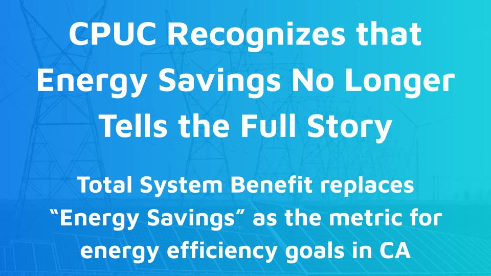 CPUC Recognizes that Energy Savings No Longer Tells the Full Story