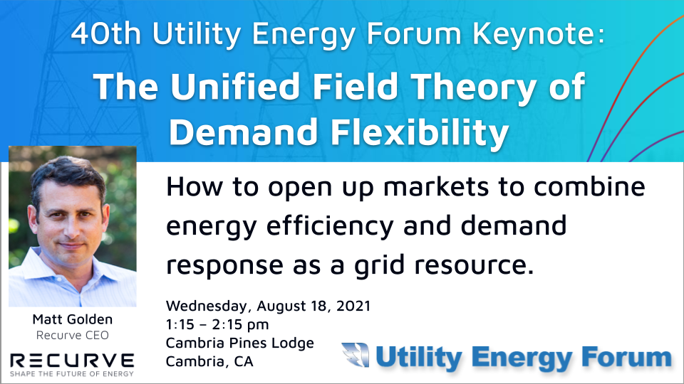 40th Utility Energy Forum Keynote:  The Unified Field Theory of  Demand Flexibility