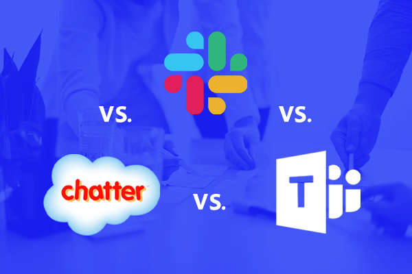 Office communication tools Chatter, Slack, and Microsoft teams logos compared against each other