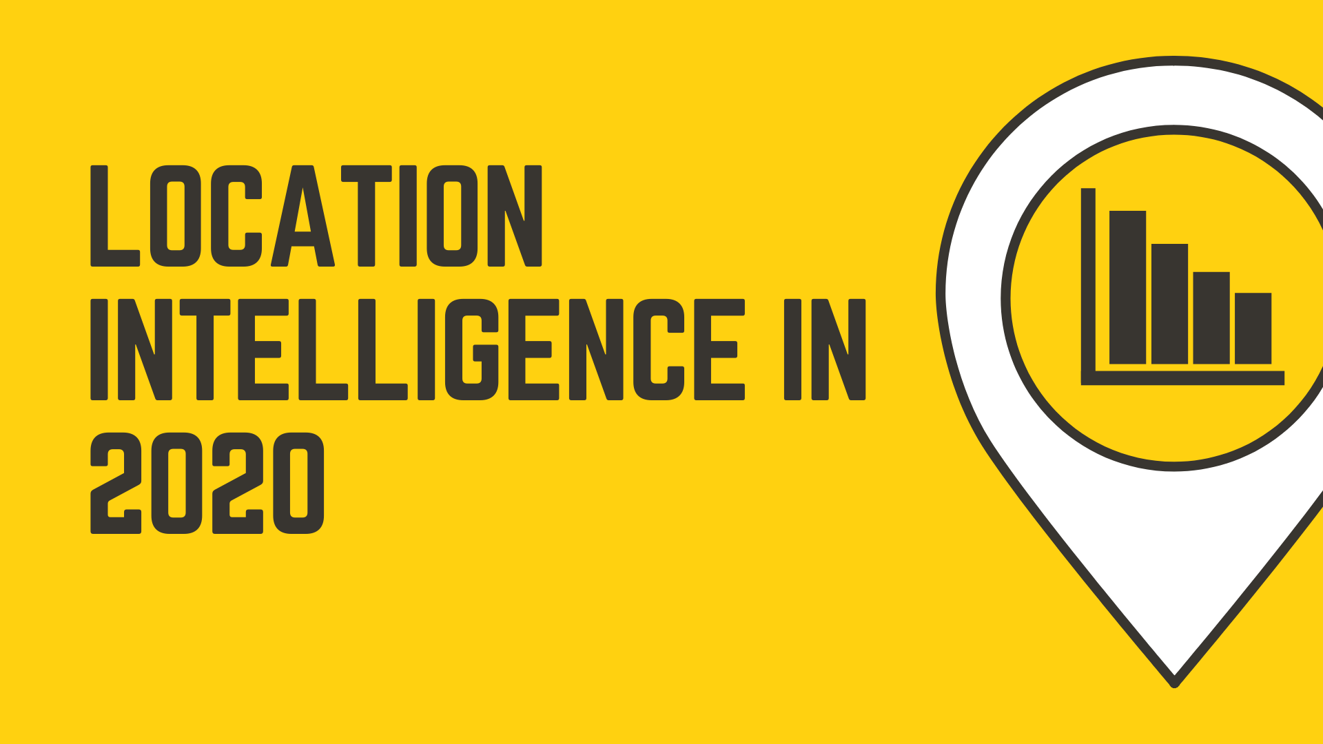 What's New for Location Intelligence in 2020?