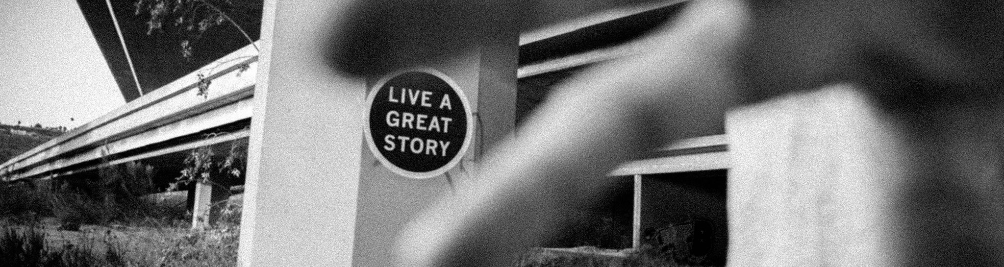 Live a Great Story: A Brand That's Also a Way of Life
