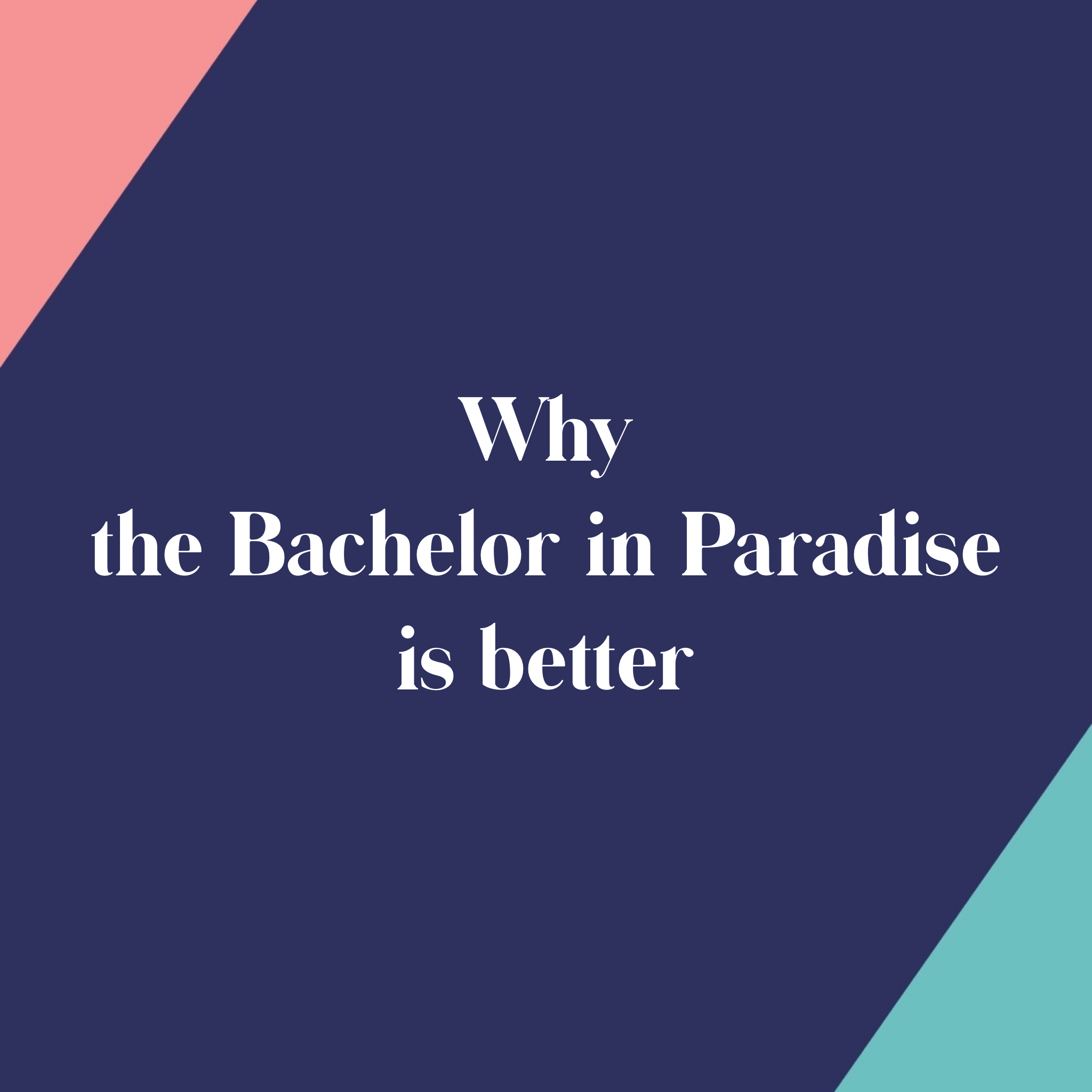 The Bachelor vs the Bachelor in Paradise