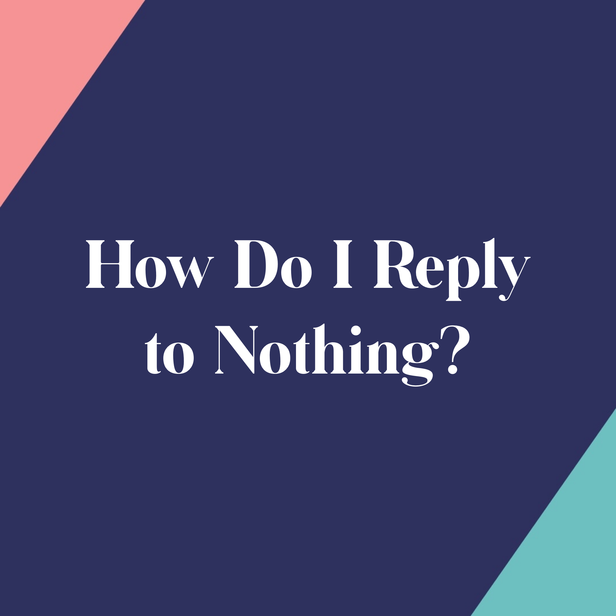 Replying to Nothing
