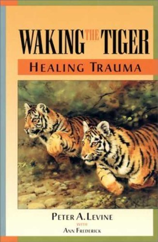 Waking the Tiger, Healing Trauma