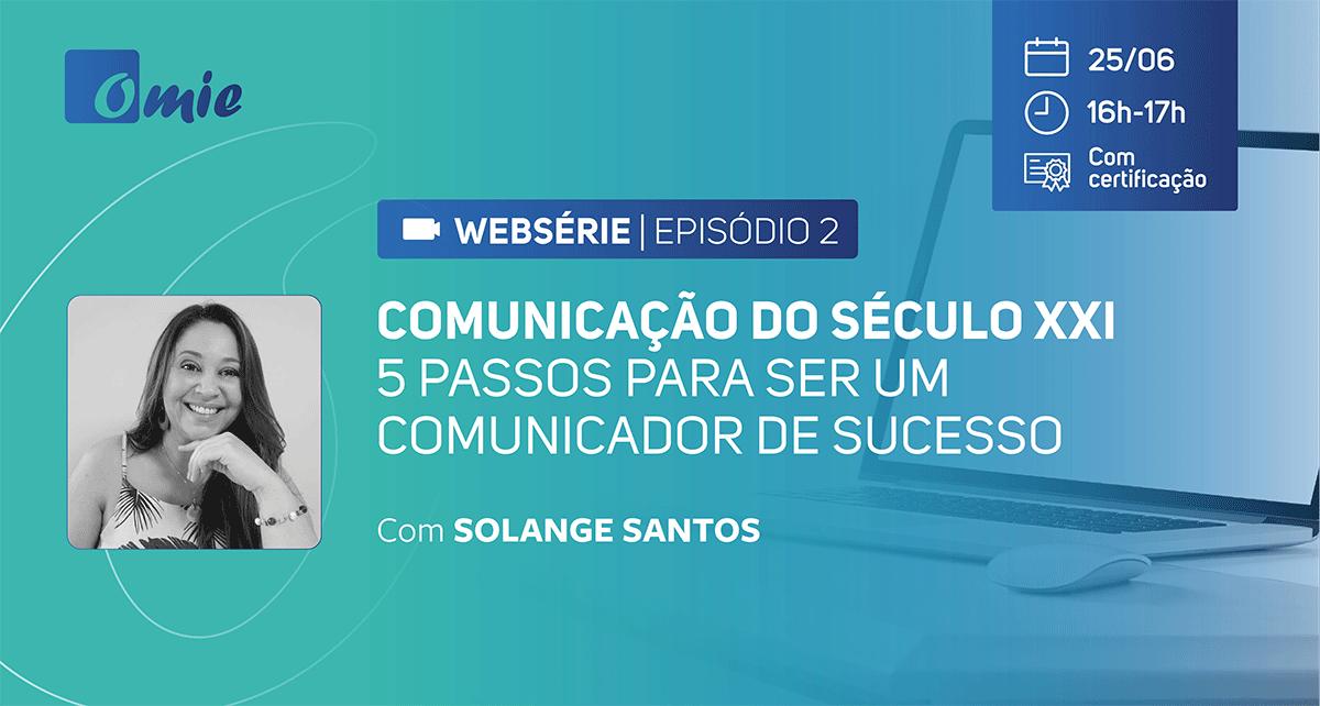 WEBSÉRIE Comunicação do século XXI -  Episódio 2