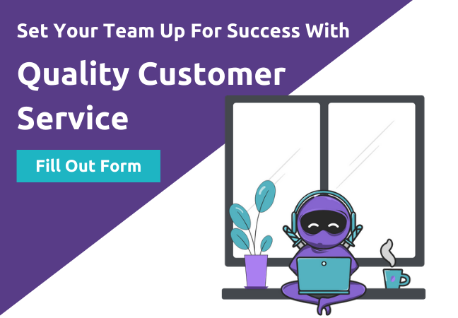 Get quality customer service by clicking and filling out form.